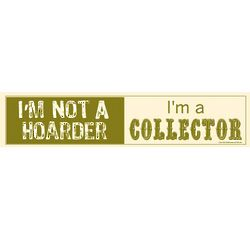 Hoarder vs Collector Wooden Sign