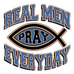 Real Men Pray Everyday T-Shirt