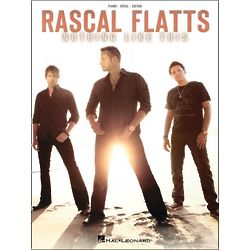 Rascal Flatts Nothing Like This Songbook