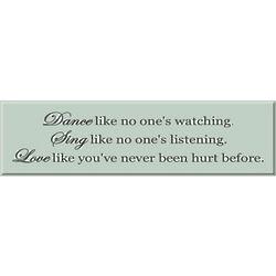 Dance Sing Love Inspirational Sign