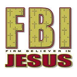 FBI Firm Believer In Jesus T-Shirt