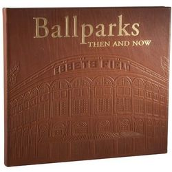 Ball Parks Then And Now Leather Bound Coffee Table Book
