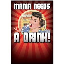 Mama Needs A Drink Funny Birthday Card