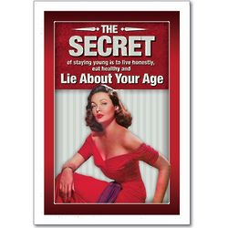 Lie About Your Age Funny Card