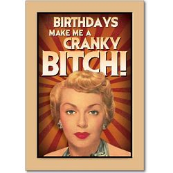Cranky B*tch Funny Birthday Card