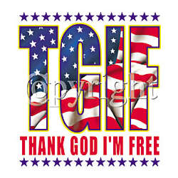 T.G.I.F. Thank God I'm Free Patriotic T-Shirt