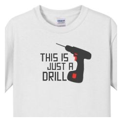 This is Just a Drill Men's T-Shirt