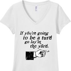 If You're Going To Be A Turd Junior V-Neck T-Shirt