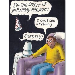Spirit of Birthday Presents Funny Greeting Card
