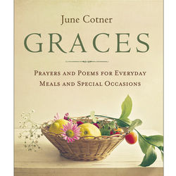 Graces: Prayers and Poems for Everyday and Special Occasions Book