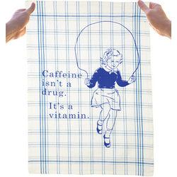 Caffeine Isn't A Drug, It's A Vitamin Dish Towel