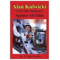 Alan Kulwicki NASCAR Champion: Against All Odds Book