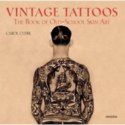 Vintage Tattoos: The Book of Old School Skin Art