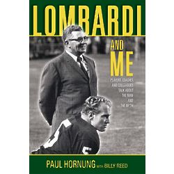 Lombardi and Me: Players, Coaches and Colleagues Book