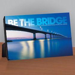 Be the Bridge Infinity Edge Desktop Print