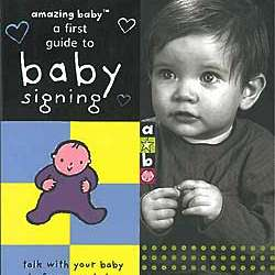 A First Guide to Baby Signing Hardcover Book