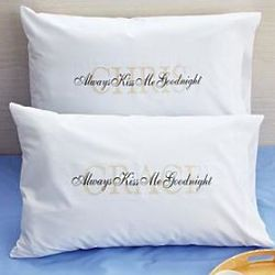 Personalized Always Kiss Me Goodnight Pillowcase