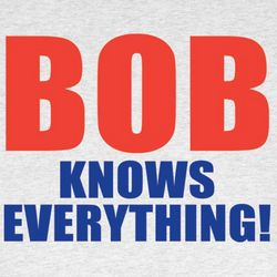 Bob Knows Everything T-Shirt
