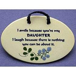 I Smile Because You're My Daughter Plaque