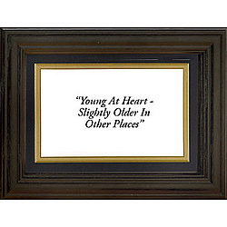 Framed 'Young at Heart' Life Quote