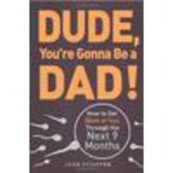 Dude You're Gonna Be a Dad Book
