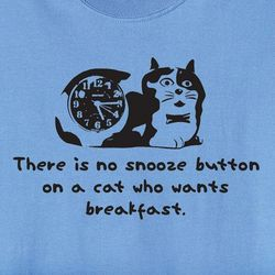 No Snooze Button On a Cat T-Shirt