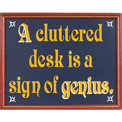 A Cluttered Desk Sign