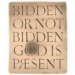 Bidden or Not Bidden Bronze Plaque