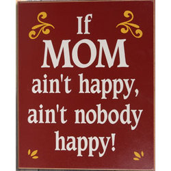 If Mom Ain't Happy Sign