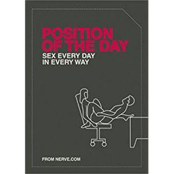 Position of the Day - Sex Every Day in Every Way Book