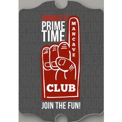 Prime Time Man Cave Club Personalized Sign