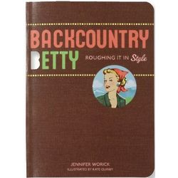 Backcountry Betty: Roughing It in Style Book