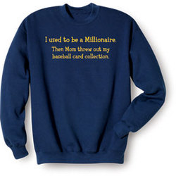 I Used To Be A Millionaire Sweatshirt