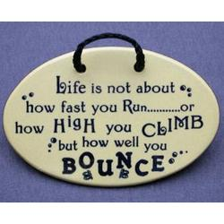 Life is Not About How Fast You Run or How High You Climb Plaque