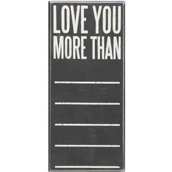 Love You More Than Wall Chalkboard Plaque