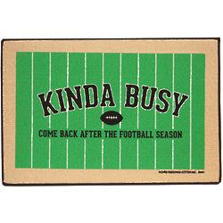 Kinda Busy with Football Season Doormat