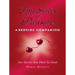 Fifty Shades of Pleasure A Bedside Companion Book