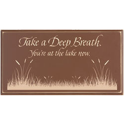 Take A Deep Breath You're at the Lake Sign