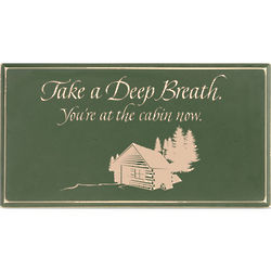 Take A Deep Breath You're at the Cabin Sign