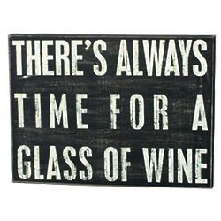"""Always Time For A Glass of Wine"" Box Sign"