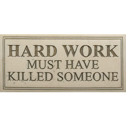 Hard Work Plaque