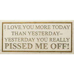 Pissed Me Off Plaque