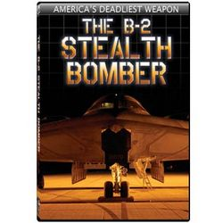 The B-2 Stealth Bomber - America's Deadliest Weapon DVD