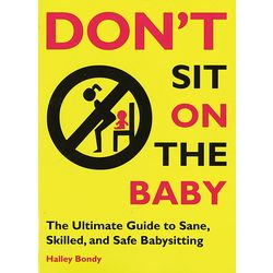 Don't Sit on the Baby Safe Babysitting Book