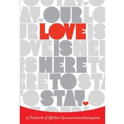 Our Love Is Here to Stay - 15 Postcards of Affection