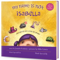 My Name Is Not Isabella Personalized Book