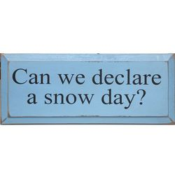 Can We Declare a Snow Day Wall Plaque