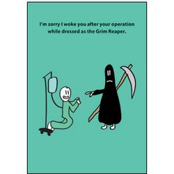 Dressed Like the Grim Reaper Funny Get Well Card
