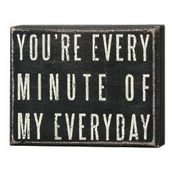 You're Every Minute Of My Everyday Box Sign