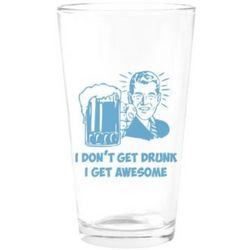 I Get Awesome Drinking Pint Glass